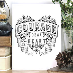 'Courage Dear Heart' Inspirational Quote Print - typography