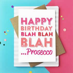 Happy Birthday Blah Blah Blah…Prosecco Card