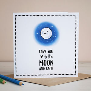 Love You To The Moon And Back, Valentine Card