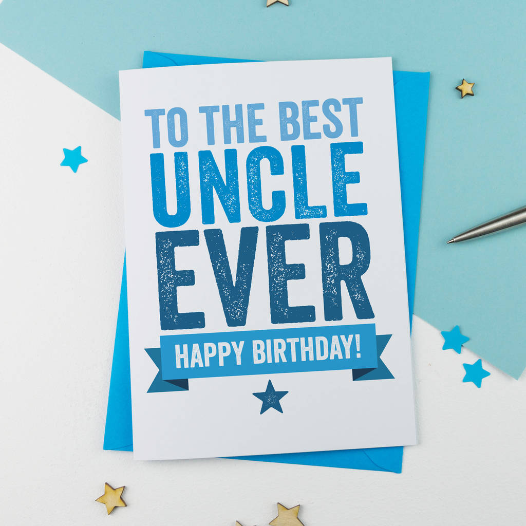 Best Uncle Ever Birthday Card By A Is For Alphabet