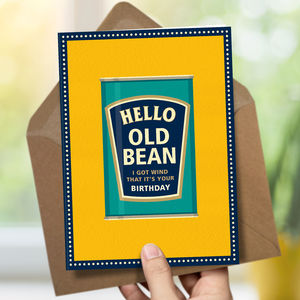 Funny Happy Birthday Card 'Old Bean' - general birthday cards