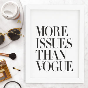 'More Issues Than Vogue' Inspirational Typography Print - posters & prints