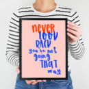 Never Look Back Print