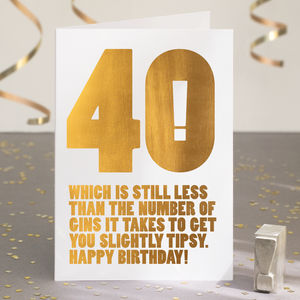 Funny 40th Birthday Card In Gold Foil