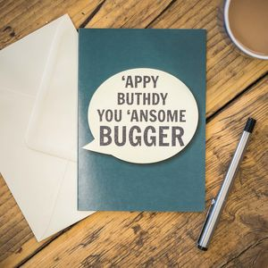 'Appy Buthdy You 'Ansome Bugger Card - birthday cards