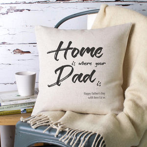 'Home Is Where Your Dad Is' Personalised Cushion Cover