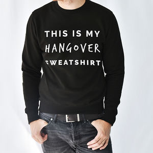 'This Is My Hangover' Unisex Sweatshirt Jumper - jumpers & cardigans