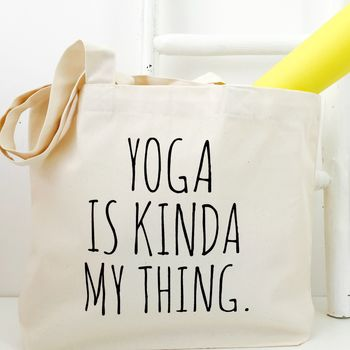 'Yoga Is Kinda My Thing' Yoga Bag