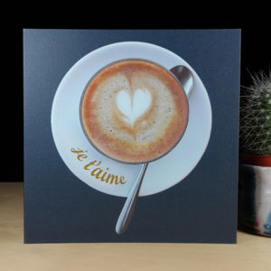 Frothy Love Je T'aime Frothy Heart Card