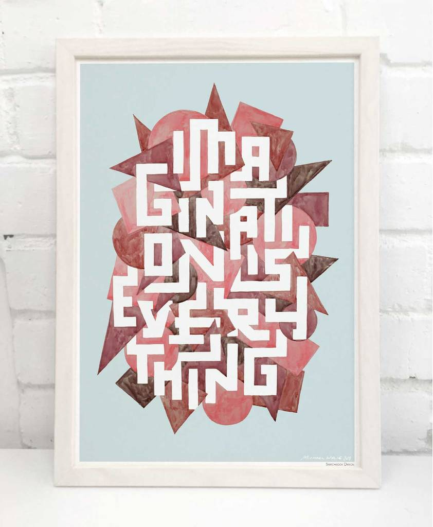 Imagination Is Everything Creativity Quote Print