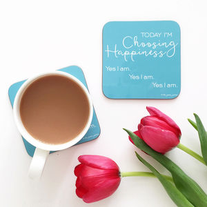 Today I'm Choosing Happiness Coaster