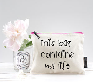'This Bag Contains My Life' Pouch