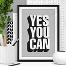 'Yes You Can' Black White Typography Print