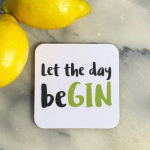 'Let The Day Be Gin' Drinks Coaster