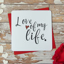 'Love Of My Life' Greeting Card