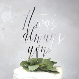 'It Was Always You' Wedding Cake Topper - table decorations