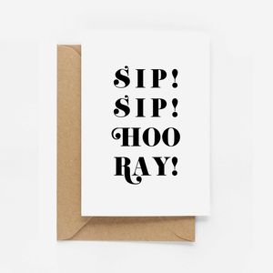 'Sip Sip Hooray' Congratulations Card
