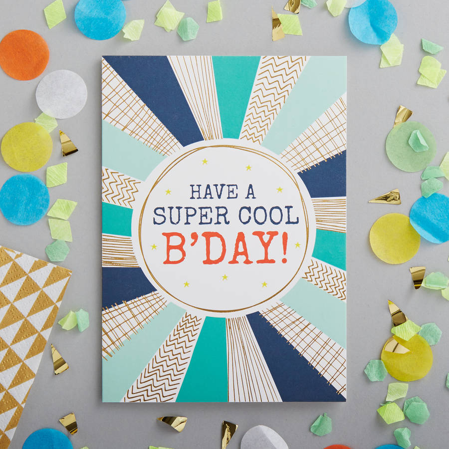 have a super cool birthday foiled greetings card by jessica – Cool Birthday Greetings