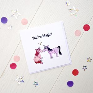 You're Magic! Greetings Card - love & romance cards