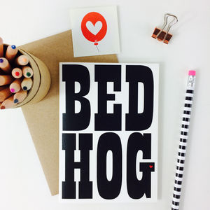 'Bed Hog' Valentines Or Anniversary Card - gifts