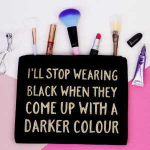 'I'll Stop Wearing Black' Makeup Bag - make-up & wash bags