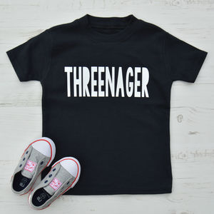 'Threenager' Bold Slogan T Shirt - gender neutral