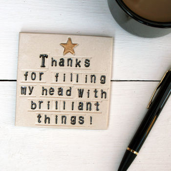 Brilliant Things Teacher Ceramic Coaster