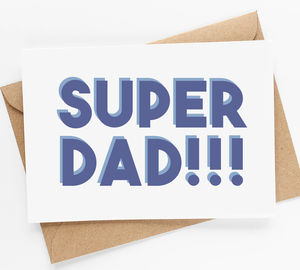 'Super Dad' Greeting Card - what's new