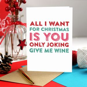 All I Want For Christmas Is Wine Funny Card
