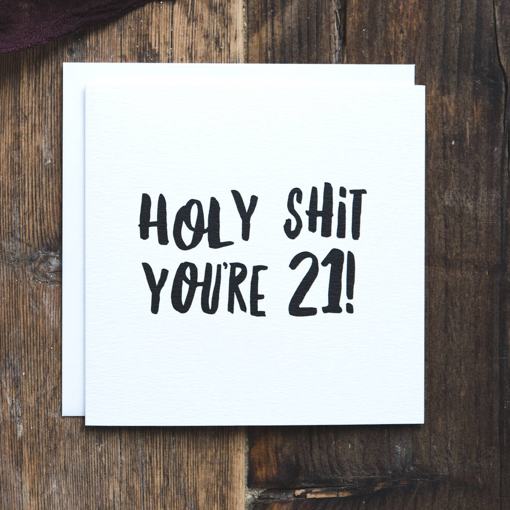 Funny 21st Birthday Card Holy Shit Youre 21