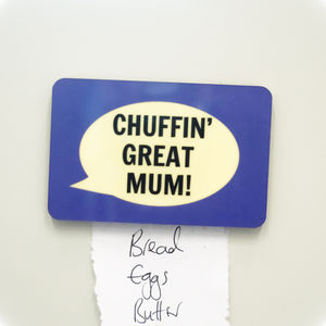 'Chuffin' Great Mum' Fridge Magnet