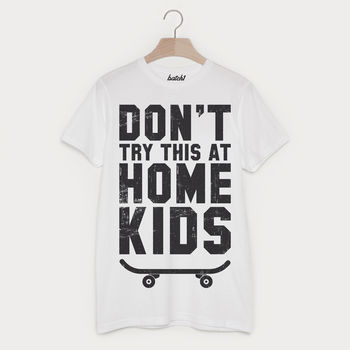 Don't Try This At Home Men's Parenthood Slogan T Shirt