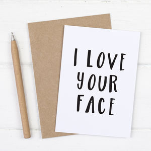 I Love Your Face Valentines Day Card