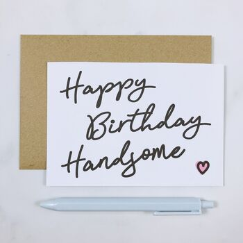 'Happy Birthday Handsome' Bold Birthday Card