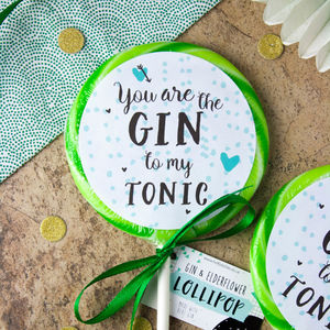 You Are The Gin To My Tonic Gin Lollipop - lollipops