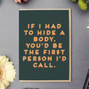 'If I Had To Hide A Body…' Birthday Card