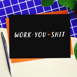 Work Minus You = Shit Leaving Card - retirement cards
