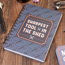 Man Cave Sharpest Tool In The Shed Hardback Notebook