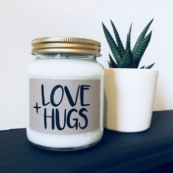 'Love + Hugs' Scented Natural Soy Candle