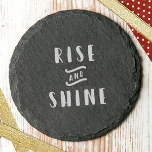 'Rise And Shine' Slate Quote Coaster
