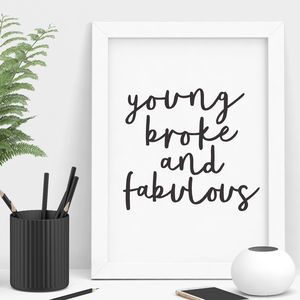 'Young Broke And Fabulous' Typography Print - summer sale