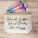 Books Lovers Make Up Case, Tea Or Coffee Quote