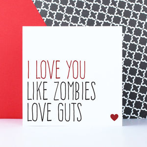 'Love You Like Zombies Love Guts' Card - shop by category