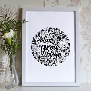 'Plant Grow Bloom' Botanical Quote Print