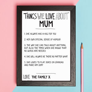Personalised Things We Love About Mum Or Mummy Print - posters & prints
