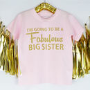 'Fabulous Big Sister' Announcement T Shirt