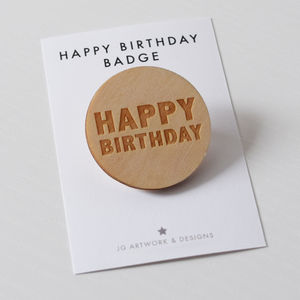 Happy Birthday Engraved Wooden Badge - jewellery sale