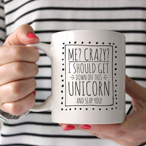 Me Crazy? Unicorn Ceramic Mug - unicorns