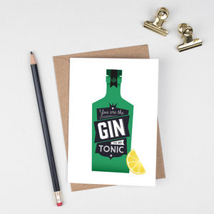 Gin Valentine's Card 'Gin To My Tonic'
