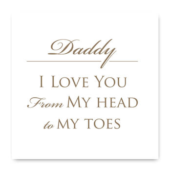 I Love You From My Head To My Toes Fathers Day Card